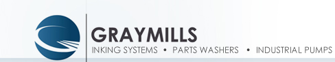 GRAYMILLS | INKING SYSTEMS • PARTS WASHERS • INDUSTRIAL PUMPS